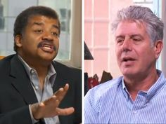 This is the kind of video that makes food geeks' knees quiver like a perfectly set panna cotta.. Video: Watch Anthony Bourdain and Neil deGrasse Tyson Talk Food on 'StarTalk'