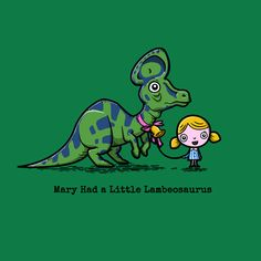 Mary Had a Little Lambeosaurus T-shirt, YES!
