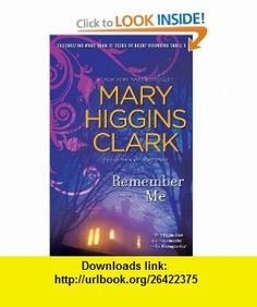 Remember Me (9781451662559) Mary Higgins Clark , ISBN-10: 1451662556  , ISBN-13: 978-1451662559 ,  , tutorials , pdf , ebook , torrent , downloads , rapidshare , filesonic , hotfile , megaupload , fileserve