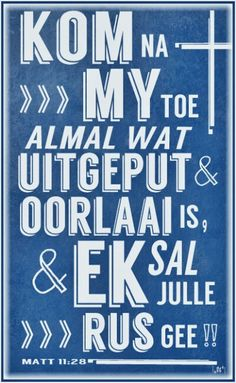 Kom na My toe* Jesus Quotes, Sign Quotes, Bible Quotes, Funny Quotes, I Love You God, Afrikaans Quotes, Scripture Verses, Scriptures, Bible Prayers