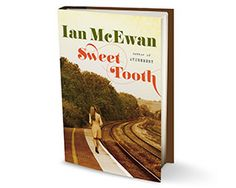 """Ian McEwan deliciously blends romantic passion and Cold War machinations in his latest novel, Sweet Tooth. Hired fresh out of Cambridge by England's domestic intelligence agency, MI5, beautiful bookworm Serena Frome is tasked with enlisting aspiring author Tom Haley into operation Sweet Tooth, which covertly funds writers who espouse anti-Communist views. The goal, as one agency official puts it: to """"make it intellectually ..."""