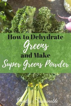 """Maximize your nutrition with """"How to Dehydrate Greens for Super Green Powder""""! Super green powder can be used in smoothies or homemade soups! Healthy Foods To Eat, Healthy Life, Healthy Recipes, Healthy Eating, Super Greens Powder, Dehydrated Food, Dehydrated Vegetables, Green Superfood, Superfood Powder"""