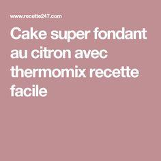Cake super fondant au citron avec thermomix recette facile