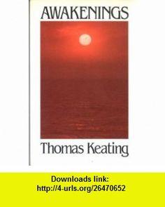 Awakenings (9780824510442) Thomas Keating , ISBN-10: 0824510445  , ISBN-13: 978-0824510442 ,  , tutorials , pdf , ebook , torrent , downloads , rapidshare , filesonic , hotfile , megaupload , fileserve