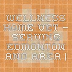 Wellness Home Vet – Serving Edmonton and Area |