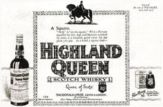 From 1926 an advertisement For Highland Queen Scotch Whisky.