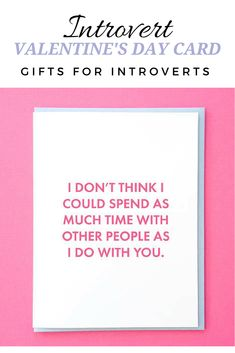"""""""I don't think I could spend as much time with other people as I do with you."""" Funny Valentine Cards for Him. Funny Valentine Card. Funny Valentine Cards For Friends. Best Friend Valentines Card. Introvert Valentine #valentinesday #introvert #giftidea #valentinesdaygiftideas #infp #valentinesdaygift #affiliate #valentinecards"""