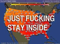 Arizona Summers...just stay inside... - (climate crisis)(climate change)(heat)(weather map)