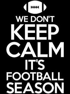 We Don't Keep Calm It's Football Season by Look Human