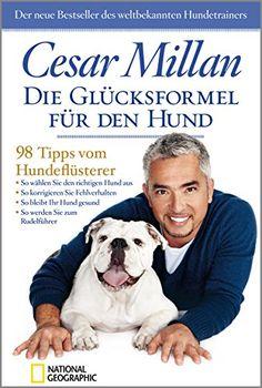 Die Glücksformel für den Hund: 98 Tipps vom Hundeflüsterer.