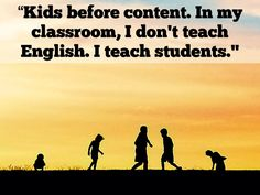 """""""Kids before content. In my classroom, I don't teach English. I teach students."""" Multiple Measures: Quotes from Sean McComb, 2014 National Teacher of the Year"""