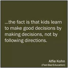 Alfie Kohn - parenting quote, how kids learn Gentle Parenting, Parenting Advice, Kids And Parenting, Bad Parenting Quotes, Mindful Parenting, Parenting Humor, Bad Education, Raising Kids, Kids Learning