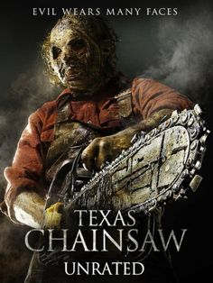 Texas Chainsaw (2013) A young woman travels to Texas to collect an inheritance; little does she know that an encounter with a chainsaw-wielding killer is part of the reward.