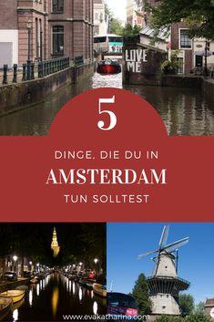 In diesem Blogpost zeige ich dir 5 Dinge erzählen, die du in Amsterdam unbedingt tun solltest.