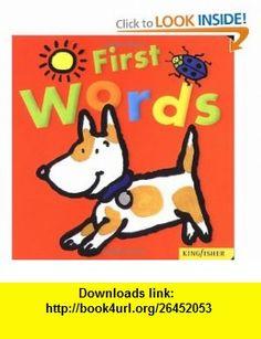 First Words (Kingfisher Board ) (9780753454435) Mandy Stanley , ISBN-10: 0753454432  , ISBN-13: 978-0753454435 ,  , tutorials , pdf , ebook , torrent , downloads , rapidshare , filesonic , hotfile , megaupload , fileserve