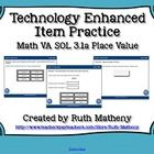Technology Enhanced Item Practice Math Virginia SOL 3.1a Place Value Grade 3  This product was created to assist you in preparing your students to...