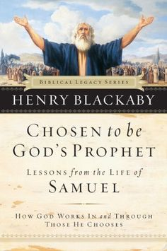 Chosen to be God's Prophet (Biblical Legacy Series Book 2) - Kindle edition by Henry Blackaby - $8.99