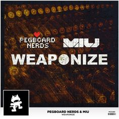 """""""Weaponize"""" by Pegboard Nerds Miu was added to my GymShT playlist on Spotify"""