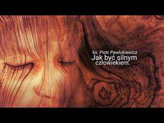 """Ks. Piotr Pawlukiewicz : """" Jak być silnym człowiekiem? """" - kazanie. - YouTube Youtube, Movie Posters, Movies, Inspiration, Catholic, Films, Biblical Inspiration, Film, Movie"""