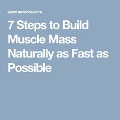 7 Steps to Build Muscle Mass Naturally as Fast as Possible