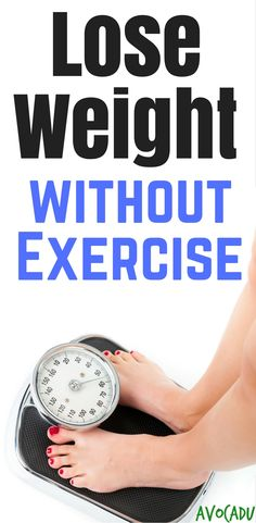 Try some of these tips to help you lose weight without focusing on exercise as a weight loss motivator. http://avocadu.com/lose-weight-without-exercise/