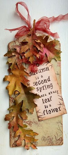 """AuTuMN TaG ____""""AuTuMN iS a SeCoND SPRiNG WHeRe EVeRY LEaF iS a FLoWeR """""""