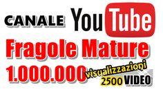 FragoleMature.it: 1.000.000 di visite al canale YOUTUBE Fragole Matu...