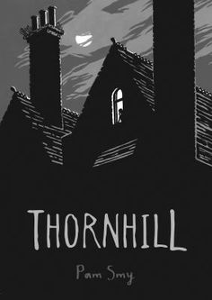 Thornhill by Pam Smy. Parallel stories set in different times, one told in prose and one in pictures, converge as a girl unravels the mystery of the abandoned Thornhill Institute next door. Philip Pullman, New Books, Good Books, Books To Read, Detective, Lonely Girl, Drame, Literary Fiction, Story Setting