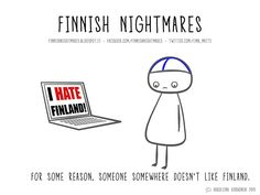 51 Finnish Nightmares That Every Introvert Will Relate To Meanwhile In Finland, Finland Culture, Crazy People, Just For Laughs, A Funny, Introvert, Things To Think About, Nostalgia, Jokes