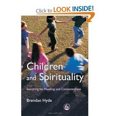 Brendan Hyde: Children and Spirituality: Searching for Meaning and Connectedness Hyde, Book Publishing, Searching, Meant To Be, Spirituality, Children, Books, Kids, Livros
