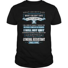 I Will Not Quit, I'm A Proud General Assistant Till I Die T-Shirt, Hoodie General Assistant