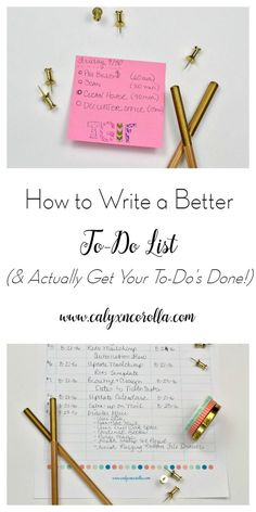 How do we take the to-do list from overwhelming torture device to productivity tool? It's not as difficult as you might think. Here's how to write a better to-do list and actually get your to-do's done! | Calyx and Corolla