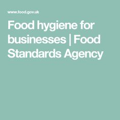 Food hygiene for businesses | Food Standards Agency