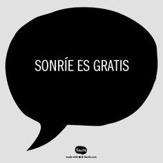 Sonríe es gratis - Quote From Recite.com #RECITE #QUOTE