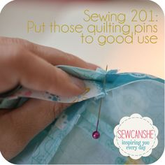 Sewing 201: Put those quilting pins to good use