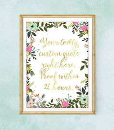 Custom Quote Prints / Floral Print / Custom Calligraphy Print / Floral Wall Art / Personalized Wall Art / Personalized Quotes Words can change our