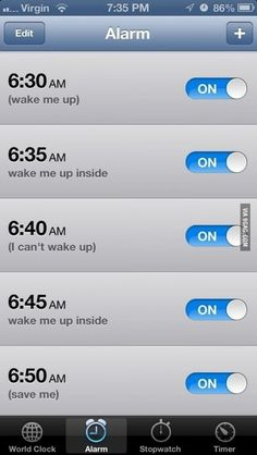 The Evanescence method at work. | Community Post: 21 iPhone Alarms That Will Definitely Get You Up