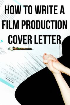 How to write a film production cover letter plus cover letter samples to download | filmmaker | filmmaking