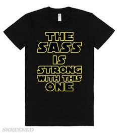 Star Wars: The Sass Is Strong | The Sass Is Strong With This One. Let everyone know you've got Jedi level sass with this awesome shirt! #Skreened - cotton mens shirts, mens black and red shirt, long sleeve floral shirt mens *sponsored https://www.pinterest.com/shirts_shirt/ https://www.pinterest.com/explore/shirts/ https://www.pinterest.com/shirts_shirt/black-shirt/ http://www.theory.com/mens-shirts/