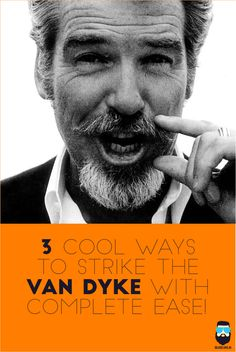 3 cool ways to strike the Van Dyke beard with complete ease