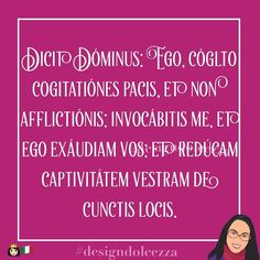 #jeremiah29 v111214 Dicit Dóminus: Ego cóglto cogitatiónes pacis et non afflictiónis: invocábitis me et ego exáudiam vos: et redúcam captivitátem vestram de cunctis locis.  The Lord saith: I think thoughts of peace and not of affliction: you shall call upon Me and I shall hear you and I will bring back your captivity from all places.