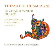 Chansonnier Du Roi:Courtly Love & Chivalry, champagne
