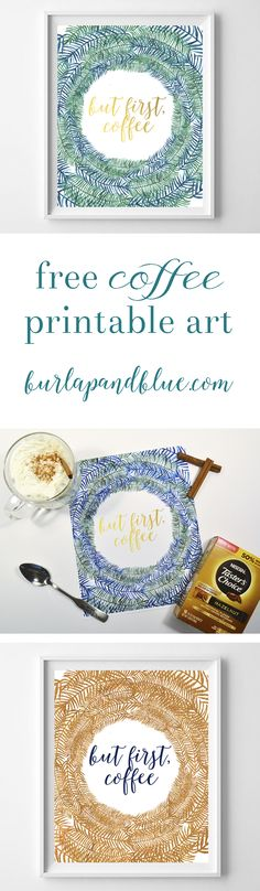 """""""but first, coffee"""" free printable art in two color schemes-copper and navy, and…"""