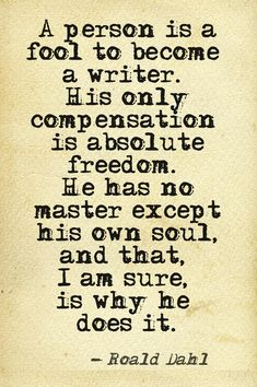 A person is a fool to become a writer... #quotes #authors #writers