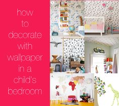 stephmodo: How to Use Wallpaper to Decorate a Childs Bedroom