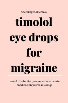 The science and research behind Timolol Eye Drops for migraine prevention and acute (rescue) treatment without the risk of rebound - The Dizzy Cook Ocular Migraine, Migraine Diet, Migraine Attack, Migraine Pain, Chronic Migraines, Migraine Relief, Pain Relief, Chronic Illness, Chronic Pain