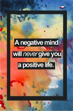 Life Quotes : QUOTATION - Image : Quotes Of the day - Description A negative mind will never give you a positive life. Good Quotes, Quotes To Live By, Me Quotes, Motivational Quotes, Inspirational Quotes, Daily Quotes, Amazing Quotes, Wisdom Quotes, Qoutes