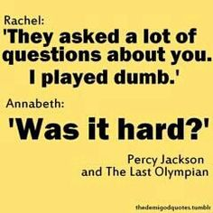 Actually it was battle of the labyrinth when she said that.
