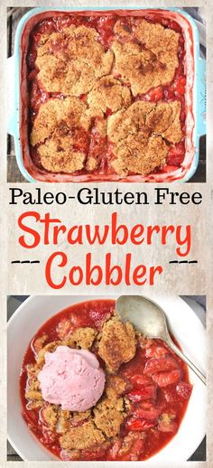 Paleo Strawberry Cobbler- gluten free, dairy free with a vegan option. Easy and so delicious!