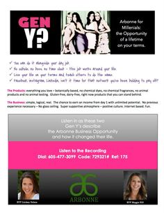 Gen Y, create the life you desire on your terms with the Arbonne opportunity. Dial in and listen to this recorded call on why Arbonne, why now from successful Gen Y Arbonne Independent consultants. Then contact me to get started at brittneebidwell.arbonne.com